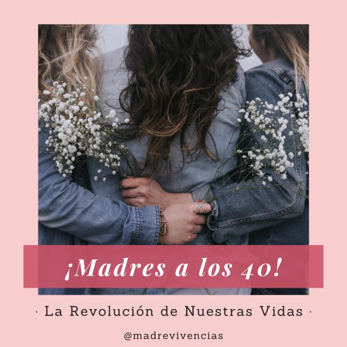 Madrevivencias-Madres-a-los-40